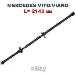 Transmission Shaft For Mercedes Viano Vito W639 A6394103406 2143 MM